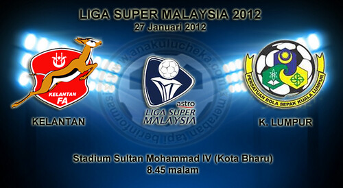 6771502767 2e295b61c4 Kelantan vs Kuala Lumpur | Liga Super Malaysia 2012 | Keputusan Terkini