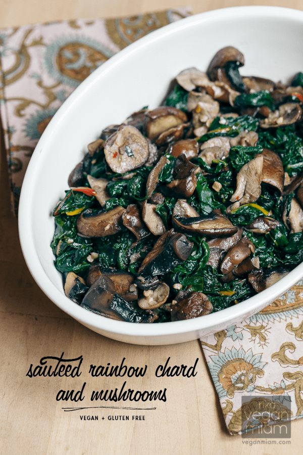 Vegan & Gluten-Free Sautéed Rainbow Chard + Mushrooms