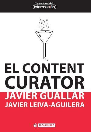 Javier Guallar y Javier Leiva-Aguilera. El content curator