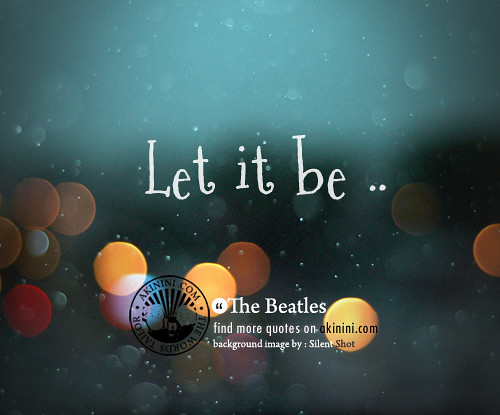 Quotes Wallpaper Application Windows Quot Let It Be Quot The Beatles Quote Flickr Photo Sharing