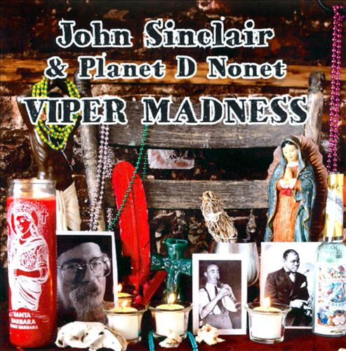 John Sinclair & Planet D Nonet - Viper Madness album cover