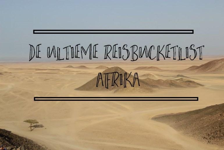 De ultieme reisbucketlist; Afrika