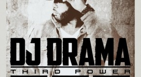 DJ Drama – Third Power Tracklist