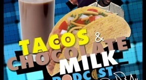 Tonedeff & PackFM – Tacos & Chocolate Milk Ep. 12 [Podcast]