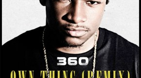 360 – Own Thing (Remix) Ft Jadakiss & Freddie Gibbs