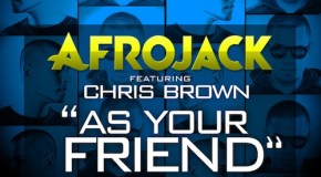 Afrojack – As Your Friend (Ft. Chris Brown) [Video]