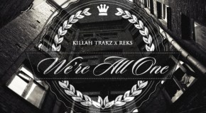 Adonis – We're All One f. Killah Trackz & Reks