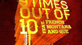 Ludacris – 9 Times Out Of 10 (Ft French Montana & Que)