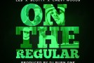 Le$, Scotty & Chevy Woods – On The Regular