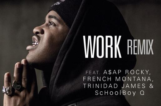 A$AP Ferg – Work (Remix) (Ft. A$AP Rocky, French Montana, ScHoolBoy Q & Trinidad James)