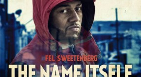 Fel Sweetenberg – The Name Itself (prod. DJ Brans)