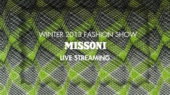 MISSONI FALL 2013 live stream FashionDailyMag