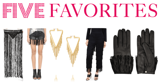 clothes and accessories with fringe.