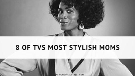 8 OF TVS MOST STYLISH MOMS (1)