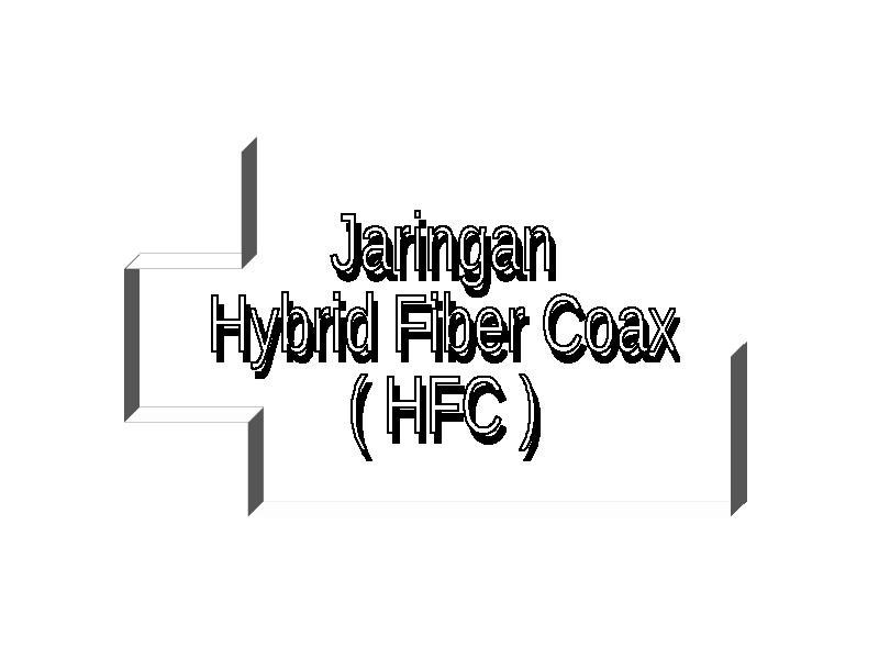 hfc hybrid fiber coax