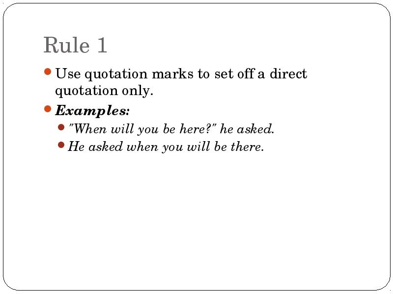 Use Quotation Marks To Set Off A Direct Quotation Only