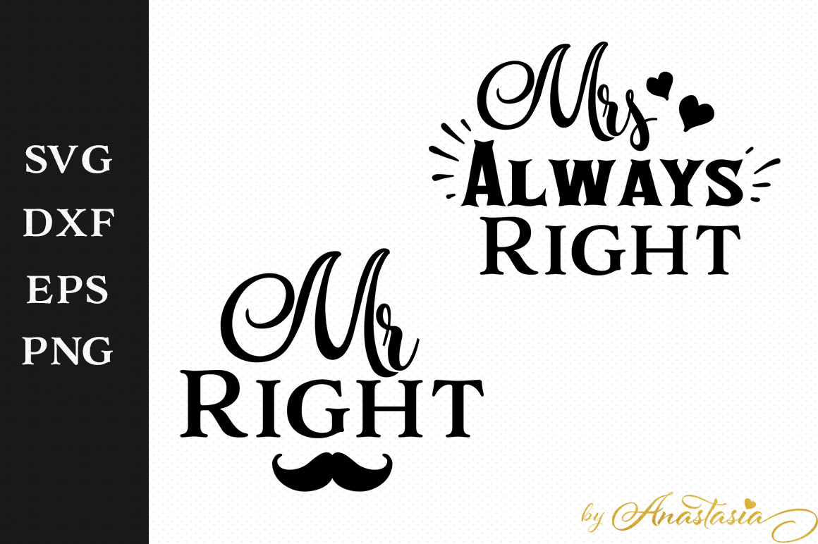Mr Right Mrs Always Right Bettwäsche Mr Right And Mrs Always Right Svg Cut File