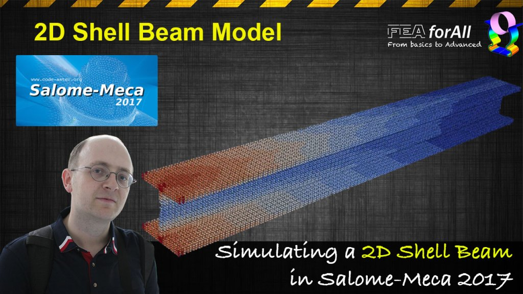 [Code_Aster Tutorial] Simulating a 2D shell Beam in Salome-Meca