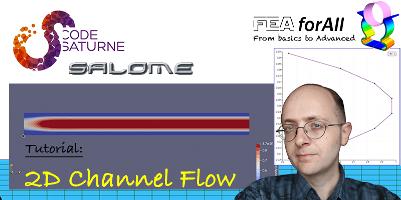 [Salome CFD Tutorial 1] Simulating a simple 2D channel flow from A to Z with Code_Saturne
