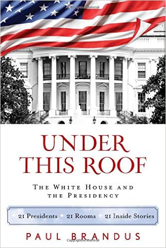 Under This Roof The White House and the Presidency A Book Review - House Advertisements