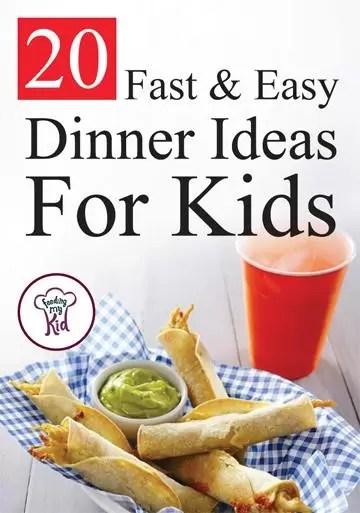 20 Fast and Easy Dinner Ideas For Kids