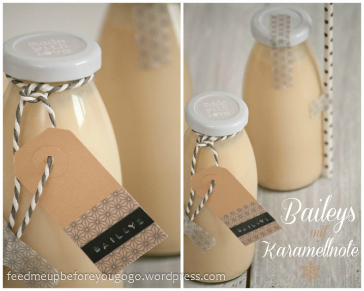 Selbst gemachtes Baileys mit Karamell Rezept Feed me up before you go-go