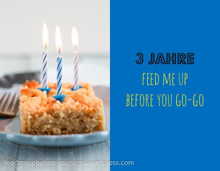 Bloggeburtstag feed me up before you go-go-1-2