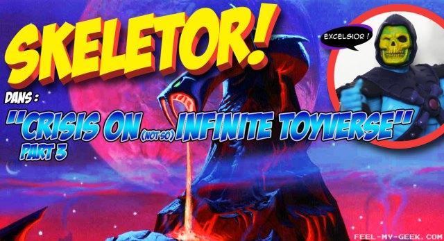 Épisode 14 : Crisis on (not so) Infinite Toyverse / Part 3