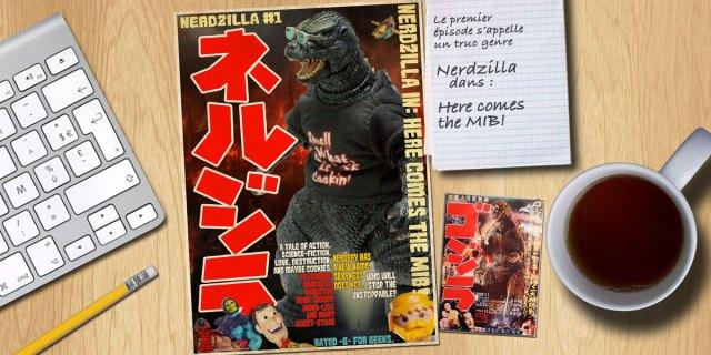 NERDZILLA #01 – HERE COMES THE MIB!