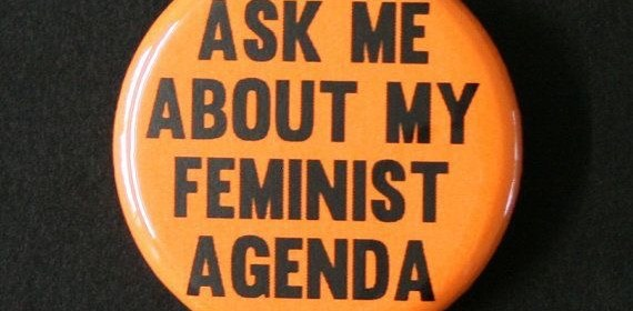 feminism - badge (ask me about my feminist agenda)