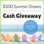 $500 Summer Dreams Cash Giveaway (CLOSED)