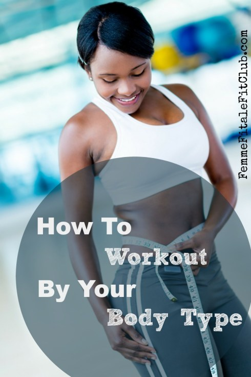 How To Workout For Your Body Type