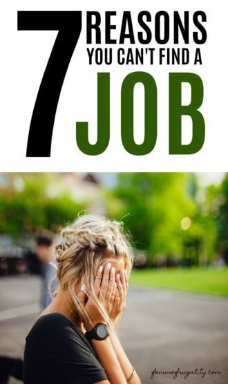 7 Reasons Why You Can\u0027t Find a Job Femme Frugality