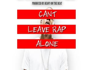 "NEW ""CAN'T LEAVE RAP ALONE"" BY Jae Spillz, FenaxiZ, Wylie"