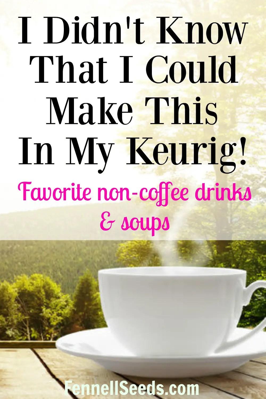 Best Keurig Non Coffee Drinks