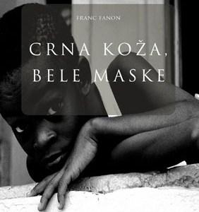 Franc Fanon – Crna koža, bele maske [Knjiga dana]