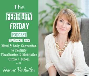 FFP 093 | Mind & Body Connection to Fertility | Visualization & Meditation for Fertility | Circle + Bloom | Joanne Verkuilen