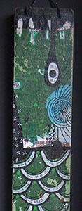 KOINOBORI VERTE (zoom)- Collage papier, posca acrylique sur bois flotté (100x13cm) 2017