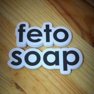 feto soap stickers
