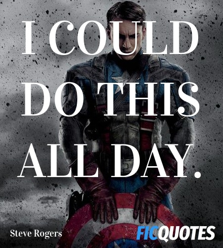 I could do this all day - Captain America The First Avenger Quotes - allday quotes