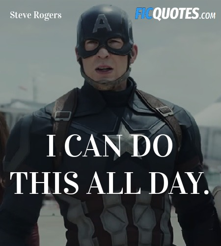 I can do this all day - Captain America Civil War Quotes - allday quotes