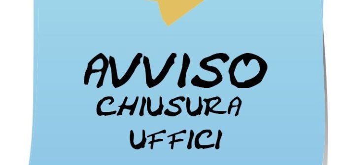 CHIUSURA UFFICI PER FESTIVITA'
