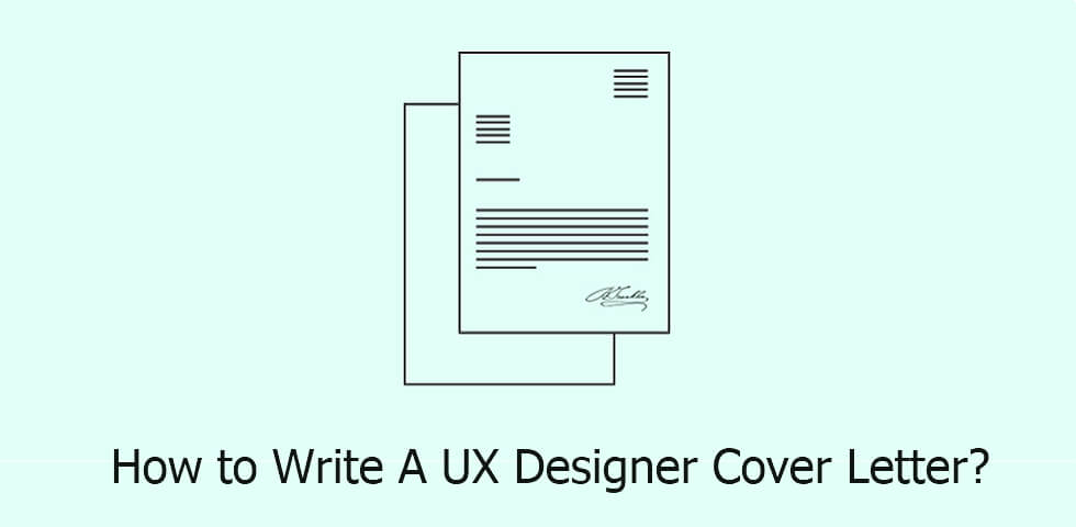 UX Designer Cover Letter - Best Tips and Samples To Get A UX Job