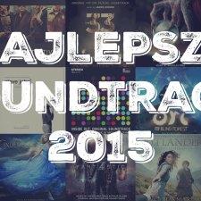 NAJLEPSZE SOUNDTRACKI 2015, czyli co w muzyce piszczało