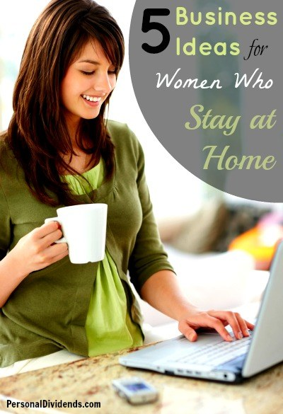 Business Ideas for Women Who Stay at Home - business ideas from home