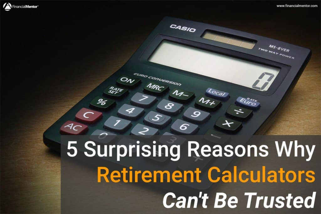 5 Reasons Why Retirement Calculators Can\u0027t Be Trusted - retirement withdrawal calculator