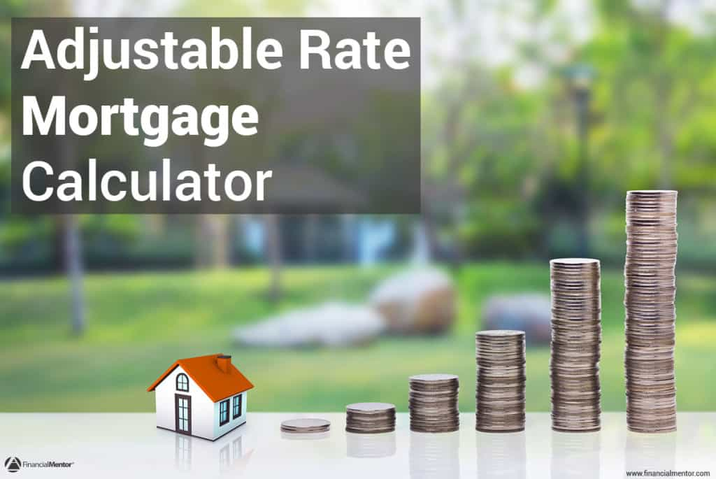 Arm Mortgage Calculator - Adjustable Rate Mortgage