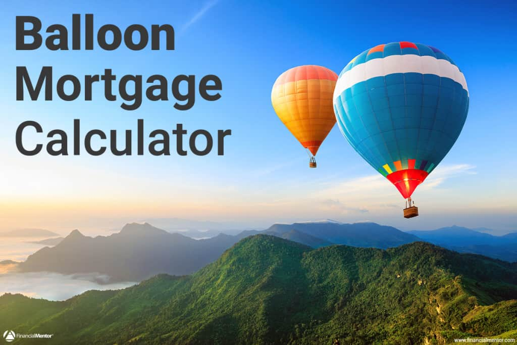 Balloon Mortgage Calculator - baloon payment calculator
