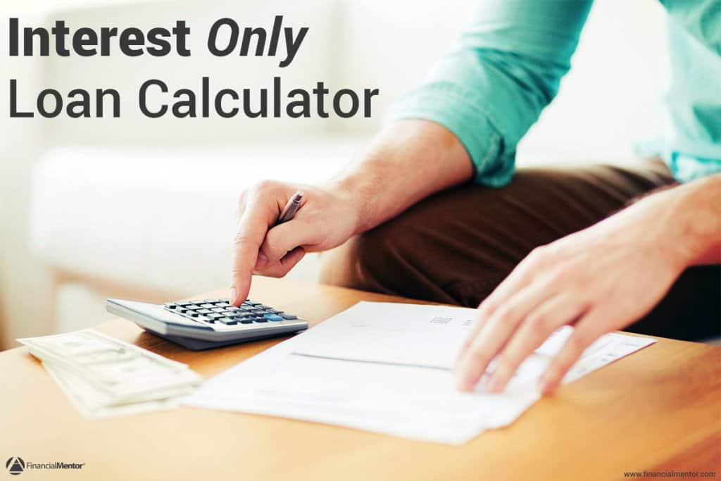 Interest Only Loan Calculator - Simple  Easy to Use