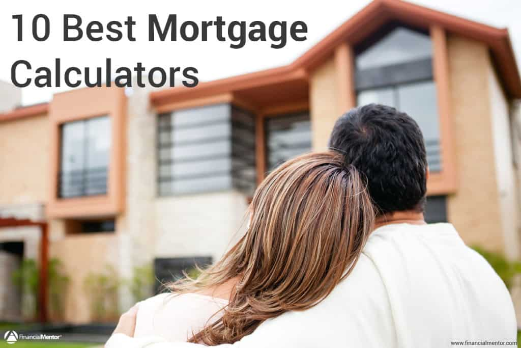 Mortgage Calculator - 10 Most Important Mortgage Calculators